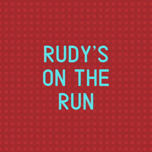 Rudy's On The Run
